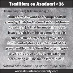 Traditions on Azadari -  25 #Ahlebait #Muharram #WhyWeMourn #WhoIsHusain #NoDayLikeAshura #ImamHusain #Azadari #arbeenwalk #arbaeen