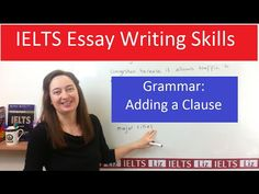 Grammar for IELTS Writing Task 2: Adding a Clause - YouTube