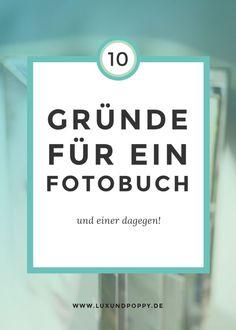 10 Gründe für ein Fotobuch (und einer dagegen!)
