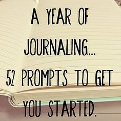 A Year of Journaling: 52 Journaling Prompts.   The girl who loved to write about life.   Bloglovin'