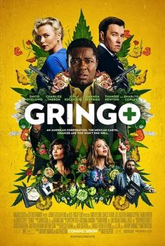 Gringo in US theaters March 2018 starring Charlize Theron, Amanda Seyfried, Joel Edgerton, Kenneth Choi. Gringo joyrides across the border into Mexico, where all is not as it seems for mild-mannered American businessman Harold Soyinka (David Oye Joel Edgerton, Charlize Theron, Latest Movies, New Movies, Movies To Watch, Movies Free, Funny Movies, Popular Movies, Upcoming Movies