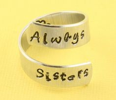 SALE - Always Sisters Wrap Twist Ring - Best Friends Ring - Adjustable Aluminum Ring - Hand Stamped Ring Best Friend Rings, Sister Rings, Twist Ring, Presents For Friends, Silver Accessories, Love Ring, Wire Jewelry, Jewellery, Gold Jewelry