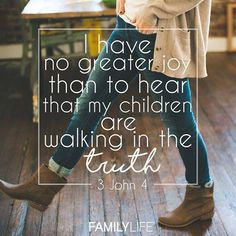The best we can pray for as parents is for our children to walk in truth. But we have to model it, too.