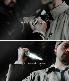 Dean + Castiel: Who are you? // I need you. #spn