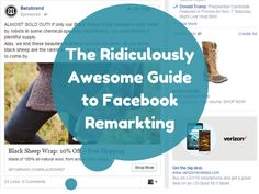 The Ridiculously Awesome Guide To Facebook Remarketing