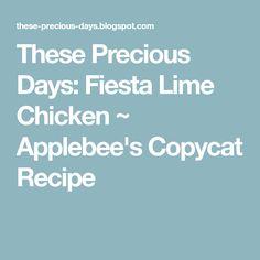 These Precious Days: Fiesta Lime Chicken ~ Applebee& Copycat Recipe Copycat Recipes, New Recipes, Cooking Recipes, Favorite Recipes, Yummy Recipes, Chicken Marinades, Chicken Recipes, Healthy Chicken, Pizza