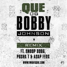 Money Team Mag New Music: Que f/ Snoop Dogg, A$AP Ferg, & Pusha T – 'OG Bobby Johnson (Remix)'