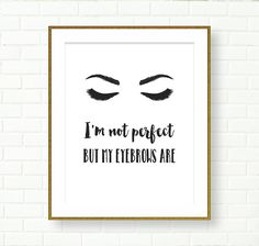 Bathroom Printable, Black White, I'm not Perfect but my eyebrows Are, Vanity Decor, Funny, Quirky