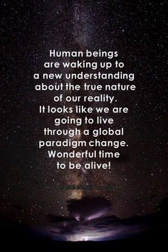 wonderful time to be alive..paradigm shift
