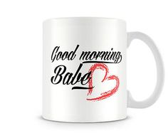 #Val_009 good morning babe #funny custom personalised printed gift mugs #valentin,  View more on the LINK: http://www.zeppy.io/product/gb/2/231461275397/