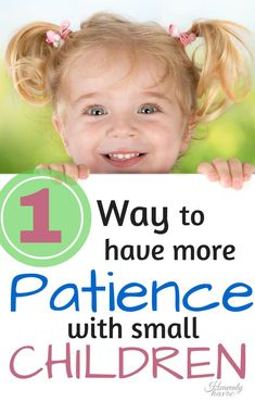 1 way to have more patience with children - Pics Of Small Children