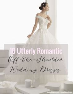 Off The Shoulder Wedding Dresses Bridal Musings Wedding Blog