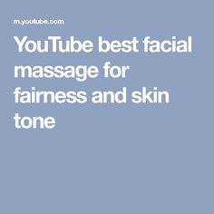YouTube best facial massage for fairness and skin tone