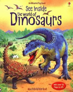 See Inside: The World of Dinosaurs (Usborne Flap Books) by Alex Frith, http://www.amazon.co.uk/dp/0746071582/ref=cm_sw_r_pi_dp_CaCRsb0FHR04T
