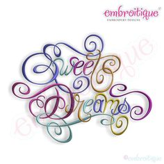 Sweet Dreams Calligraphy 2 Embroidery Design by Embroitique, $2.99