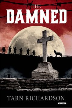 Title: The Damned Series: The Darkest Hand Trilogy Author: Tarn Richardson Genre: Historical Fiction Horror Sep, No Mans Land, Every Day Book, Book Summaries, Sci Fi Fantasy, Dark Fantasy, Best Selling Books, Force Of Evil, Historical Fiction, So Little Time