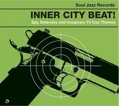 Soul Jazz Records new releaseInnerCityBeat!Detective Themes, Spy Music and…