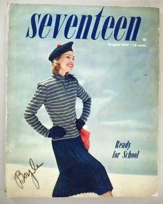 seventeen 1947 A popular magazine; I was 17 years old myself at the time!