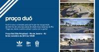 Noticias Adidas Skateboarding inaugura a novo pista de skate da Praça Duó Ent no Rio de Janeiro - Você esta convidado a participar da Inauguração depois da reforma de uma das pistas bacanas do Rio, Praça Duó em São Perpétuo na cidade do Rio de Janeiro no dia 2 de Novembro com inicio as 10h.