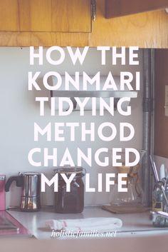 How the Konmari method of tidying helped change my life!