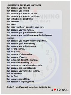Run instead of stressing out. Thats my favorite reason.