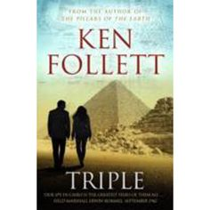 Triple by Ken Follett - Pan Macmillan - ISBN 10 0330352288 - ISBN 13 0330352288 - Triple is the riveting story of the most successful… I Love Books, Good Books, My Books, Books To Read, Time Magazine, Usa Today, Reading Lists, Book Lists, New York Times