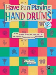 Have Fun Playing Hand Drums: A Book and Cd for Playing the Djembe, Conga, and Bongo Drums, Blue