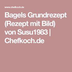 Bagels Grundrezept (Rezept mit Bild) von Susu1983   Chefkoch.de