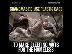 Grandmas Re-use Plastic Bags to Make Sleeping Mats for Homeless Positive Words, Self Improvement, Bag Making, Life Is Good, Affirmations, David Wolfe, Sleep, Inspirational Quotes, Positivity