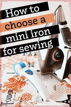 Find the best mini iron for beginner sewing projects and quilting with this guide on brands of mini sewing irons. If you don't have a mini iron for sewing to help with your sewing projects, maybe it's time to consider purchasing one. Here's what you need to know about mini irons and which models are the top options on the market. Sewing For Beginners Diy, Sewing For Dummies, Sewing Basics, Sewing Hacks, Sewing Tutorials, Sewing Tips, Mini Iron, Creative Textiles, Small Sewing Projects