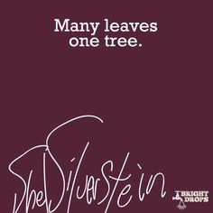 new ideas for tree quotes tattoo shel silverstein Shel Silverstein Quotes, Tree Quotes, Important Life Lessons, One Tree, Before Us, Love Book, Beautiful Words, Wise Words, Quotations