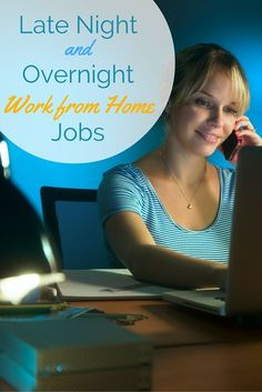 Whether you're busy during the day or do your best work at night, there are plenty of late night and overnight work from home jobs to choose from!