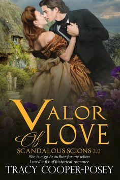 VALOR OF LOVE, Book 2.0, Scandalous Scions  Victorian Historical Romance  http://tracycooperposey.com/valor-of-love/