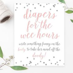 Diapers for the Wee Hours Sign - Pink & Grey Confetti Printable Baby Shower Diaper Game, Baby Shower Party Games, Grey Baby Shower, Baby Shower Diapers, Girl Shower, Diaper Messages, Prayer For Baby, Funny Note, Late Night Diapers