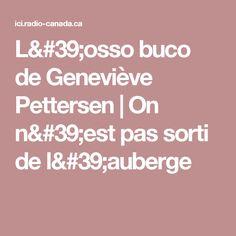 L'osso buco de Geneviève Pettersen | On n'est pas sorti de l'auberge
