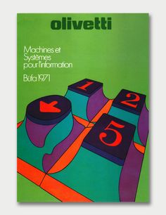 Poster advertising Olivetti's participation in office equipment exhibit (Switzerland)  Designer: Walter Ballmer & Titti Campagnoli  Graphis Posters 1973