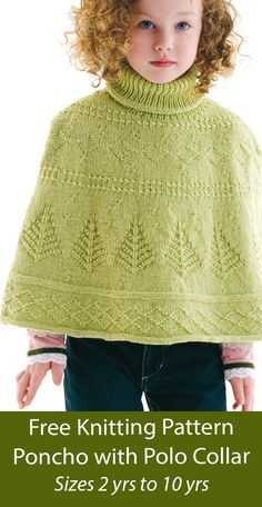 Free Poncho Knitting Pattern Child's Poncho with Polo Collar Poncho for children featuring bands of textured stitches including diamond patterns, trees, and more. Sizes 2, 4, 6, 8, 10. DK weight yarn. Designed by Panda Yarns Baby Cardigan Knitting Pattern, Knitted Poncho, Knitted Blankets, Knitting Patterns Free, Knit Patterns, Free Knitting, Free Pattern, Toddler Poncho, Girls Poncho