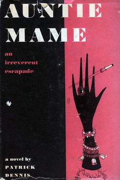 auntie mame. If you have only seen the movie, then you haven't really met Mame.