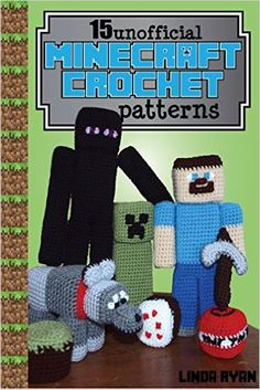 [There is a pattern inside the book for Creeper-Oops, it is not a complete pattern.The feet are missing, but I figured it out with another pattern] Minecraft Crochet Patterns: 15 Unofficial Projects to Bring Minecraft to Life! - Kindle edition by Linda Ryan. Crafts, Hobbies & Home Kindle eBooks @ Amazon.com.