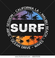 Vector illustration on the theme of surf and surfing in California, Malibu beach. Typography, t-shirt graphics, poster, banner, flyer, print, postcard