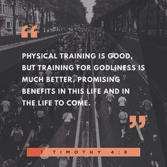 """""""for bodily exercise is profitable for a little; but godliness is profitable for all things, having promise of the life which now is, and of that which is to come."""" 1 Timothy 4:8 #motivation #inspiration"""