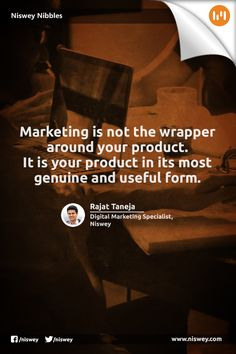 """Marketing is not the wrapper around your product. It is your product in its most genuine and useful form."" - Rajat Taneja, Digital Marketing Specialist, Niswey. #Marketing #DigitalMarketing #NisweyNibbles"