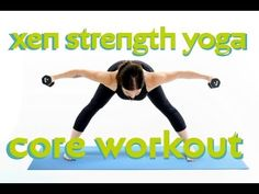 Xen Strength CORE Workout (yoga with weights)