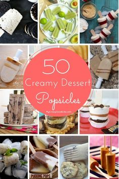 Looking for some yum? Here are 50 of my favorite creamy dessert popsicle recipes!