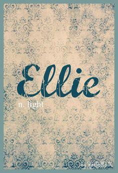Girl Name: Ellie. Meaning: Light. Origin: Greek; German; English. http://www.pinterest.com/vintagedaydream/baby-names/