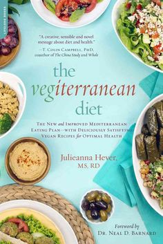 The Vegiterranean Diet: The New and Improved Mediterranean Eating Plan--with Deliciously Satisfying Vegan Recipes...