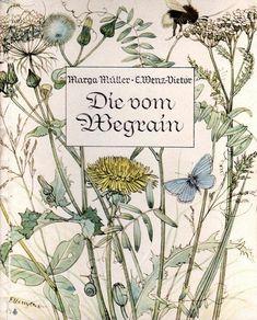 "Else Wenz -Vietor / Marga Müller ""Die vom Wegrain"" 1940 Botanical Drawings, Botanical Prints, Floral Prints, Plant Illustration, Botanical Illustration, Flora Und Fauna, Drag, Beautiful Book Covers, Pattern Images"