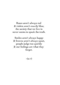 Life Quote Roses arent always red & violets arent exactly blue the