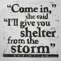 """Bob Dylan lyrics hand pulled linocut print. """"Come in,"""" she said, """"I'll give you shelter from the storm"""""""