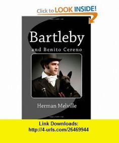 Bartleby and Benito Cereno (9781611043877) Herman Melville , ISBN-10: 1611043875  , ISBN-13: 978-1611043877 ,  , tutorials , pdf , ebook , torrent , downloads , rapidshare , filesonic , hotfile , megaupload , fileserve